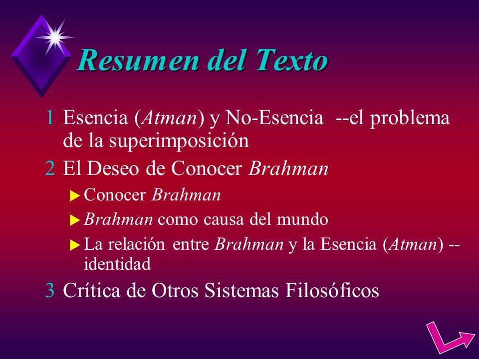 Resumen del Texto Esencia (Atman) y No-Esencia --el problema de la superimposición. El Deseo de Conocer Brahman.