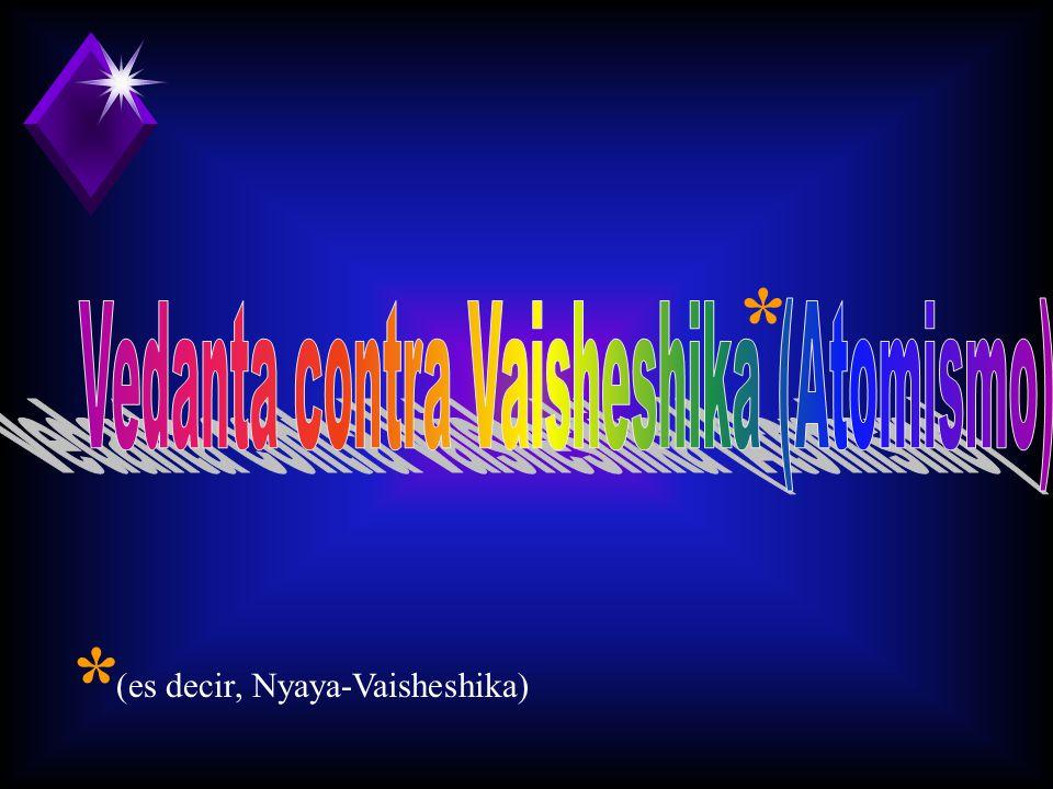 Vedanta contra Vaisheshika (Atomismo)