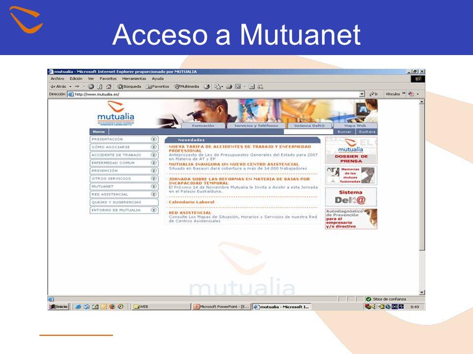 Acceso a Mutuanet 1er Paso: Entre en www.mutualia.es