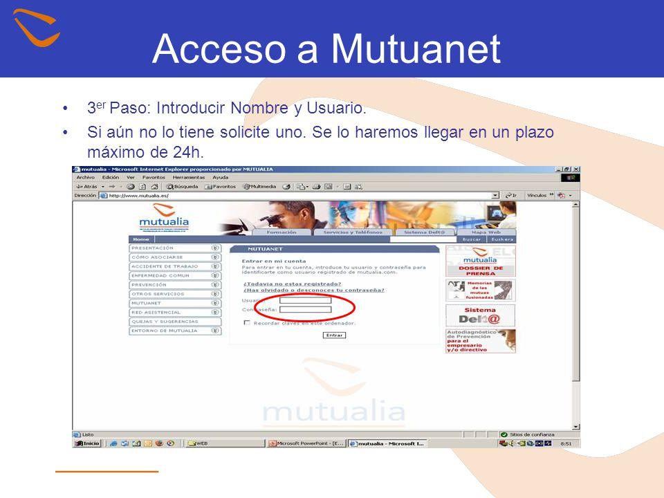 Acceso a Mutuanet 3er Paso: Introducir Nombre y Usuario.