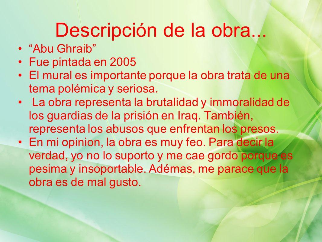 Descripción de la obra... Abu Ghraib Fue pintada en 2005
