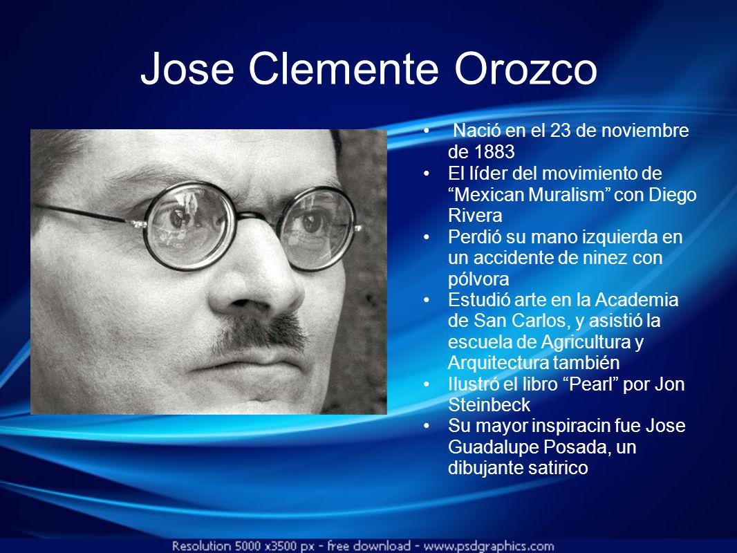 Jose Clemente Orozco Nació en el 23 de noviembre de 1883
