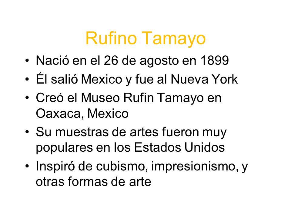 Rufino Tamayo Nació en el 26 de agosto en 1899