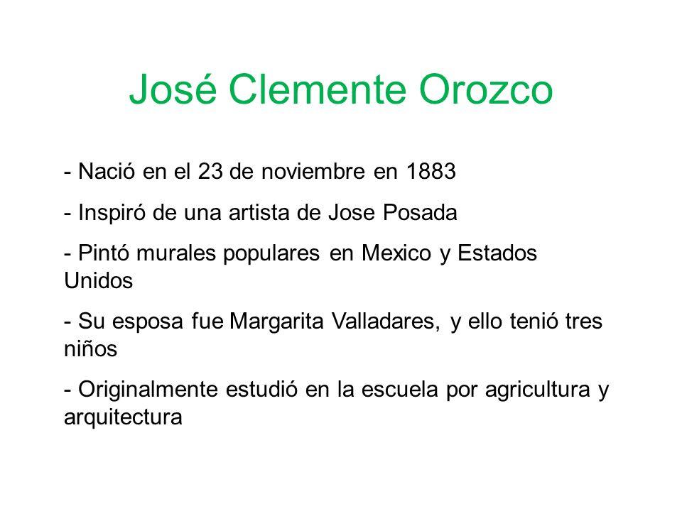 José Clemente Orozco Nació en el 23 de noviembre en 1883