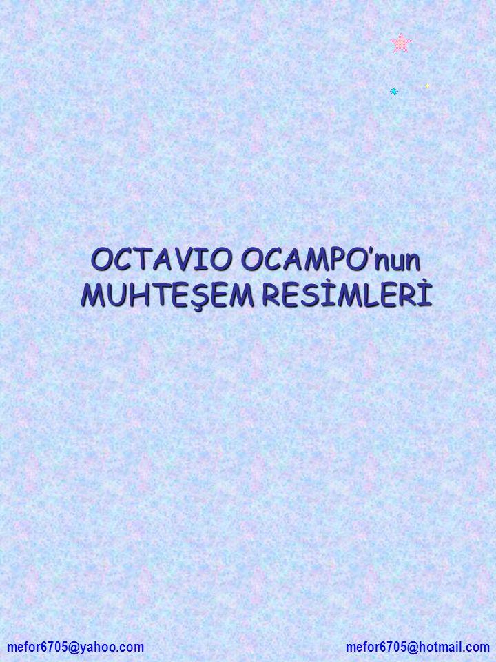 OCTAVIO OCAMPO'nun MUHTEŞEM RESİMLERİ mefor6705@hotmail.com