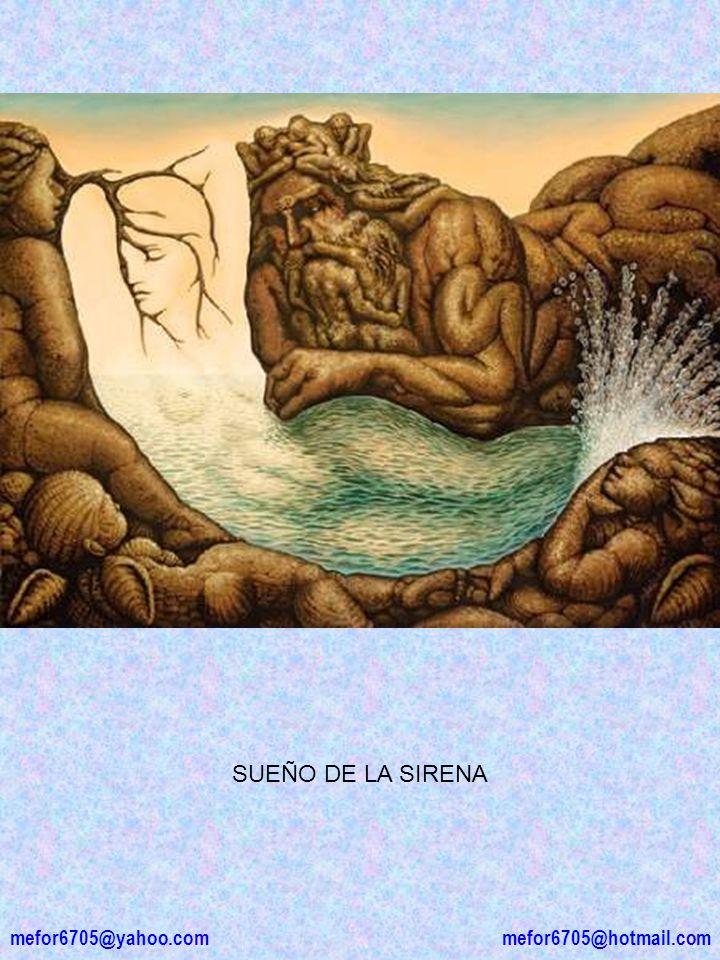 SUEÑO DE LA SIRENA mefor6705@hotmail.com