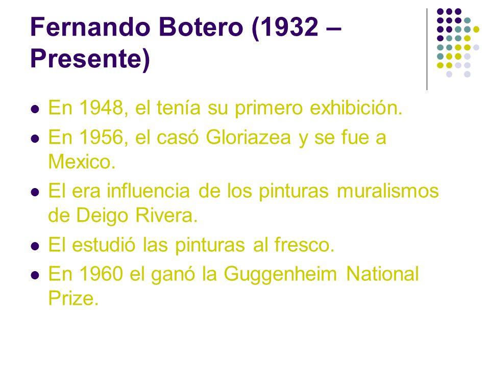 Fernando Botero (1932 – Presente)