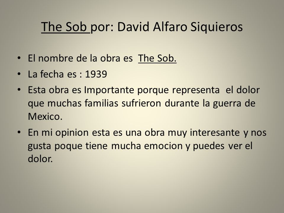 The Sob por: David Alfaro Siquieros