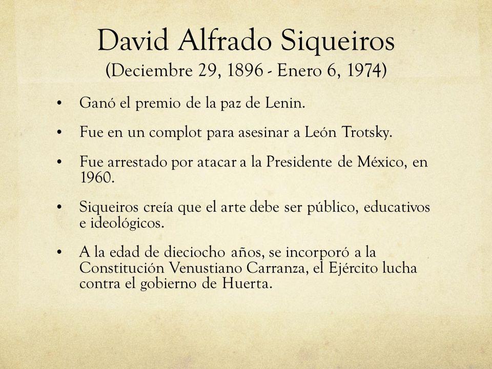 David Alfrado Siqueiros (Deciembre 29, 1896 - Enero 6, 1974)