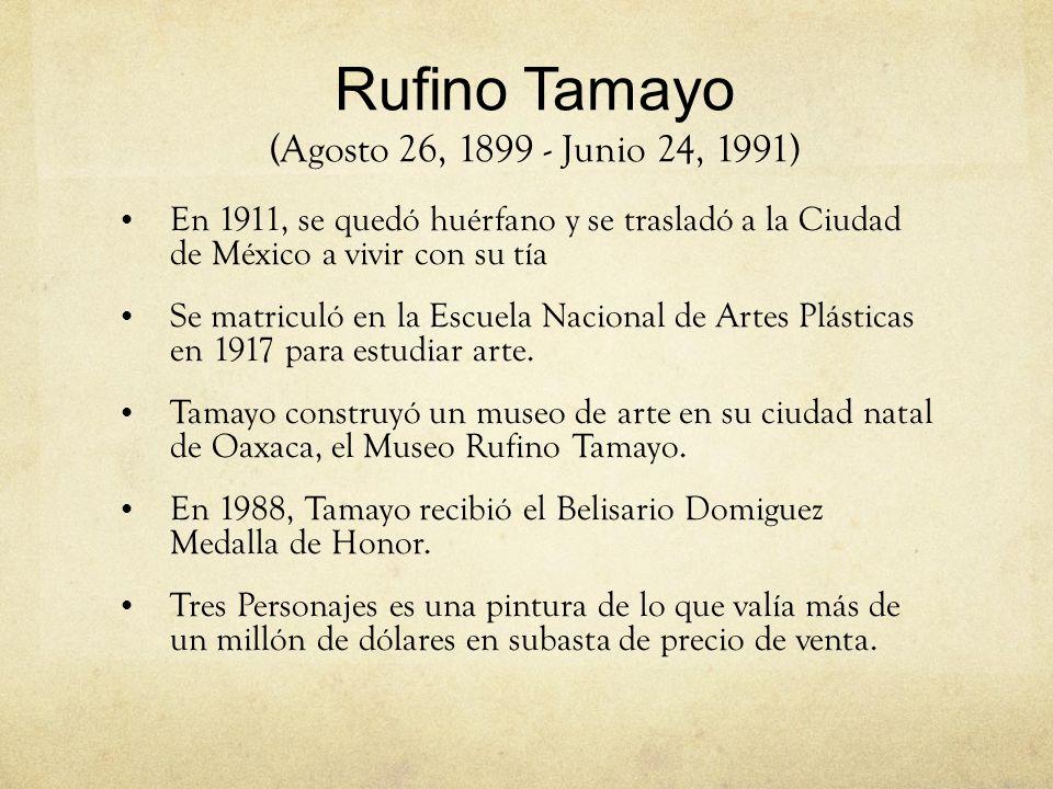 Rufino Tamayo (Agosto 26, 1899 - Junio 24, 1991)