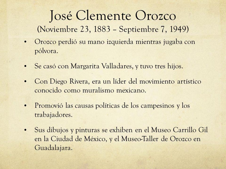 José Clemente Orozco (Noviembre 23, 1883 – Septiembre 7, 1949)