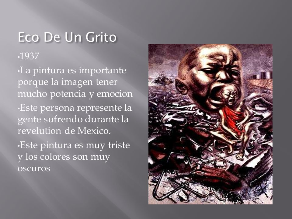 Eco De Un Grito 1937. La pintura es importante porque la imagen tener mucho potencia y emocion.