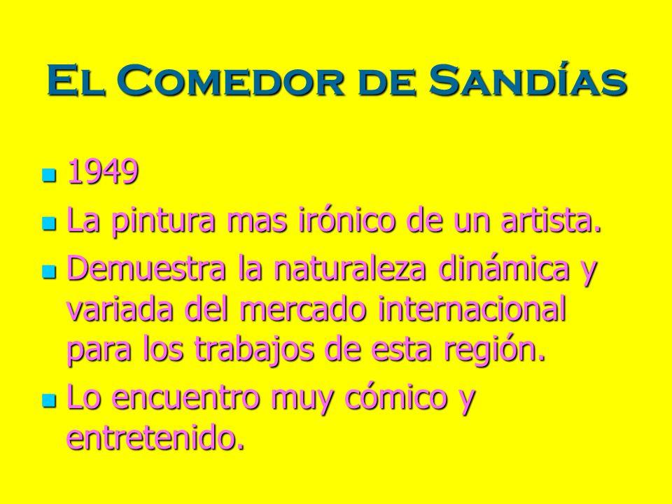 El Comedor de Sandías 1949 La pintura mas irónico de un artista.