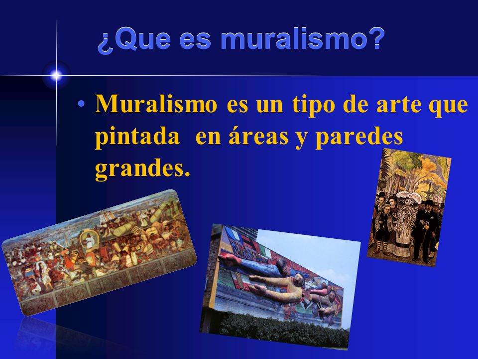 ¿Que es muralismo Muralismo es un tipo de arte que pintada en áreas y paredes grandes.