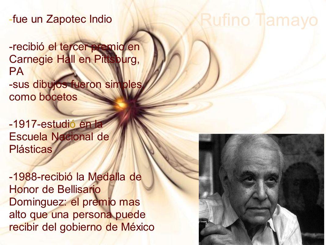 Rufino Tamayo -fue un Zapotec Indio