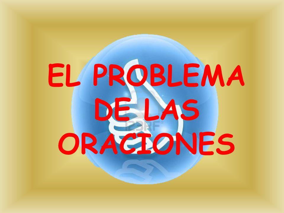 EL PROBLEMA DE LAS ORACIONES