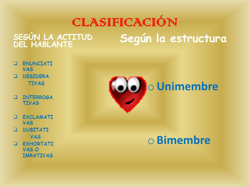 CLASIFICACIÓN Unimembre Bimembre Según la estructura