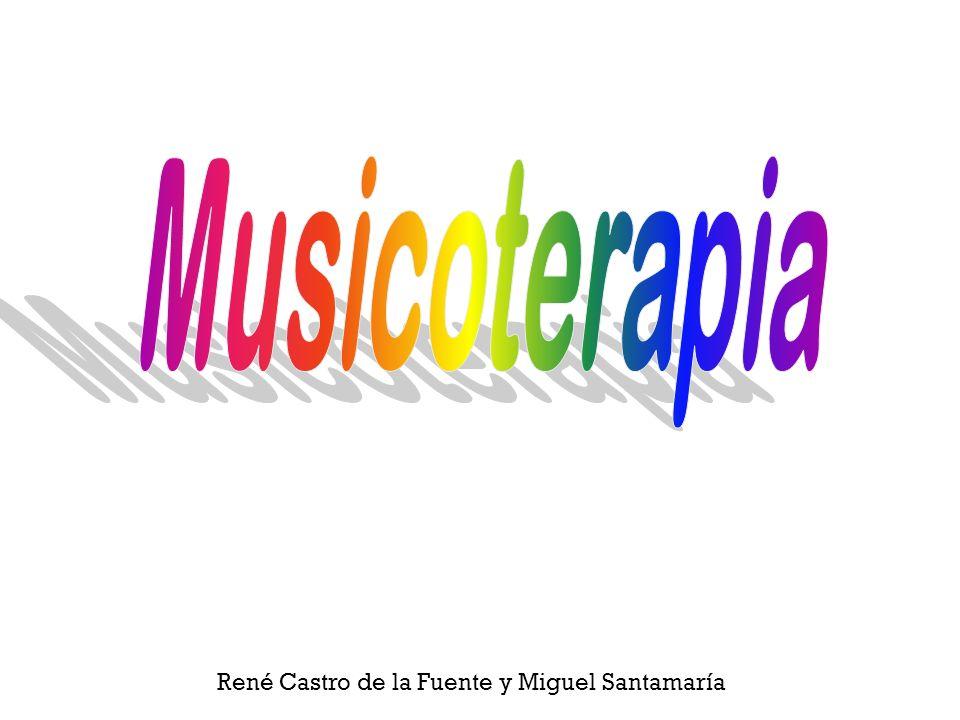 Musicoterapia René Castro de la Fuente y Miguel Santamaría