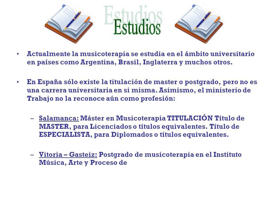 EstudiosActualmente la musicoterapia se estudia en el ámbito universitario en países como Argentina, Brasil, Inglaterra y muchos otros.