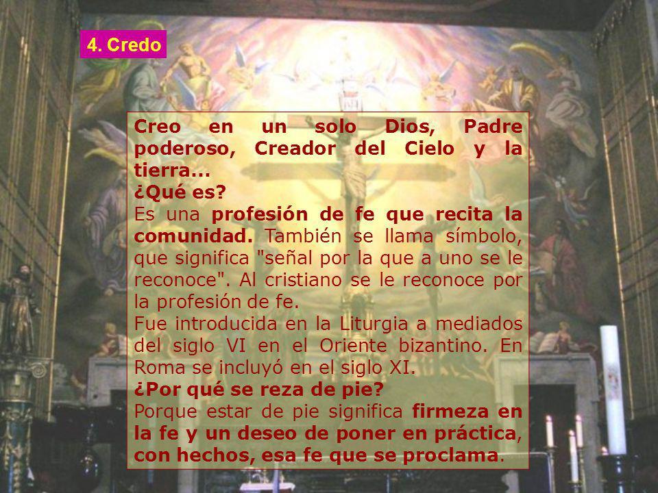 4. Credo Creo en un solo Dios, Padre poderoso, Creador del Cielo y la tierra... ¿Qué es