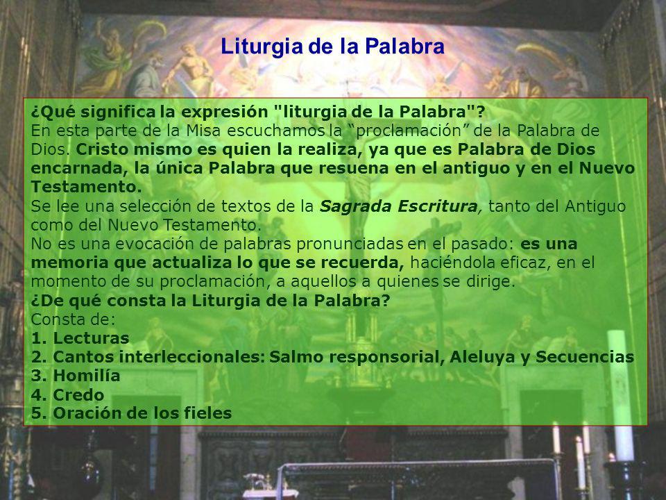 Liturgia de la Palabra ¿Qué significa la expresión liturgia de la Palabra
