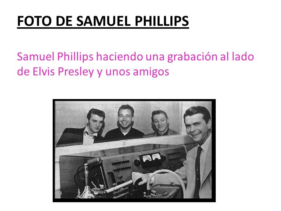 FOTO DE SAMUEL PHILLIPS Samuel Phillips haciendo una grabación al lado de Elvis Presley y unos amigos