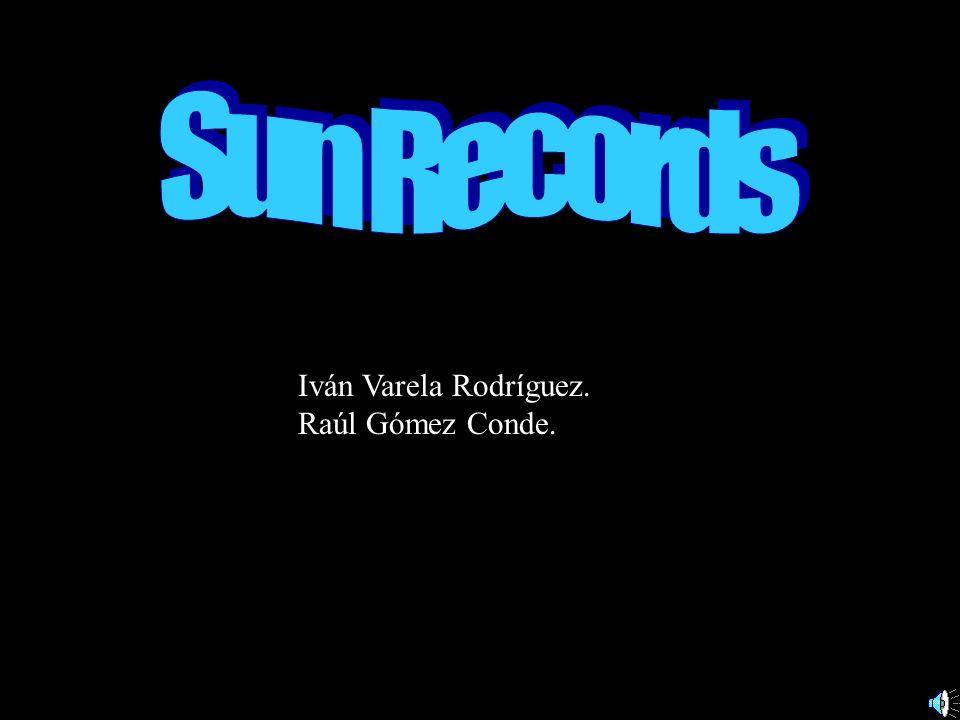 Sun Records Iván Varela Rodríguez. Raúl Gómez Conde.
