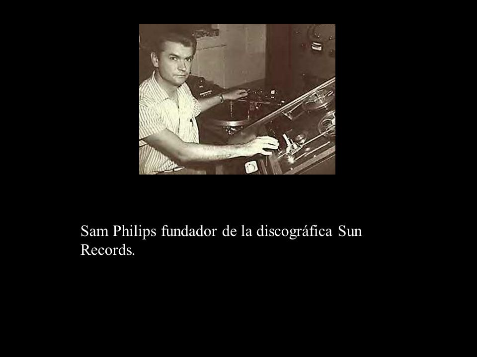 Sam Philips fundador de la discográfica Sun Records.