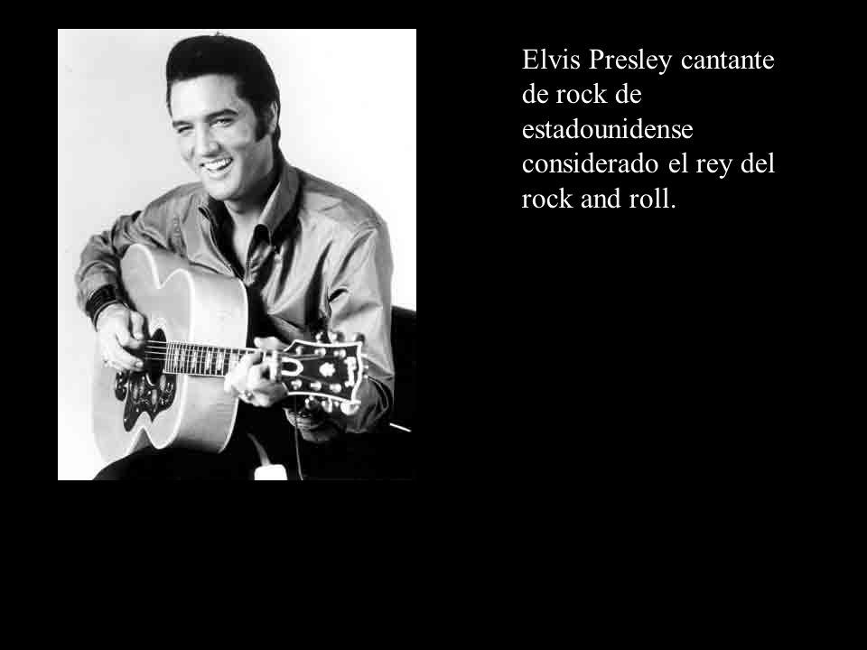 Elvis Presley cantante de rock de estadounidense considerado el rey del rock and roll.