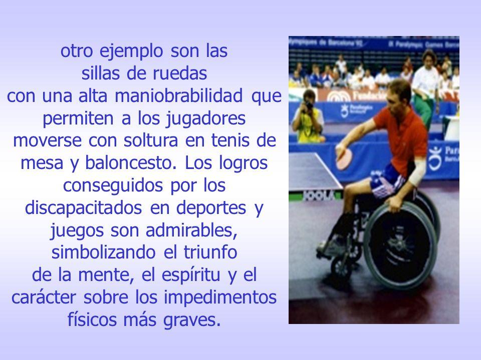 otro ejemplo son las sillas de ruedas.