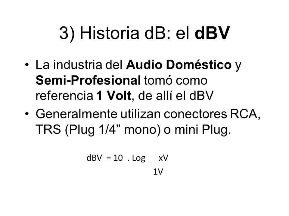 Diferentes deciBeles. dBm. dBu. dBV. dBfs Instrumentos de ...