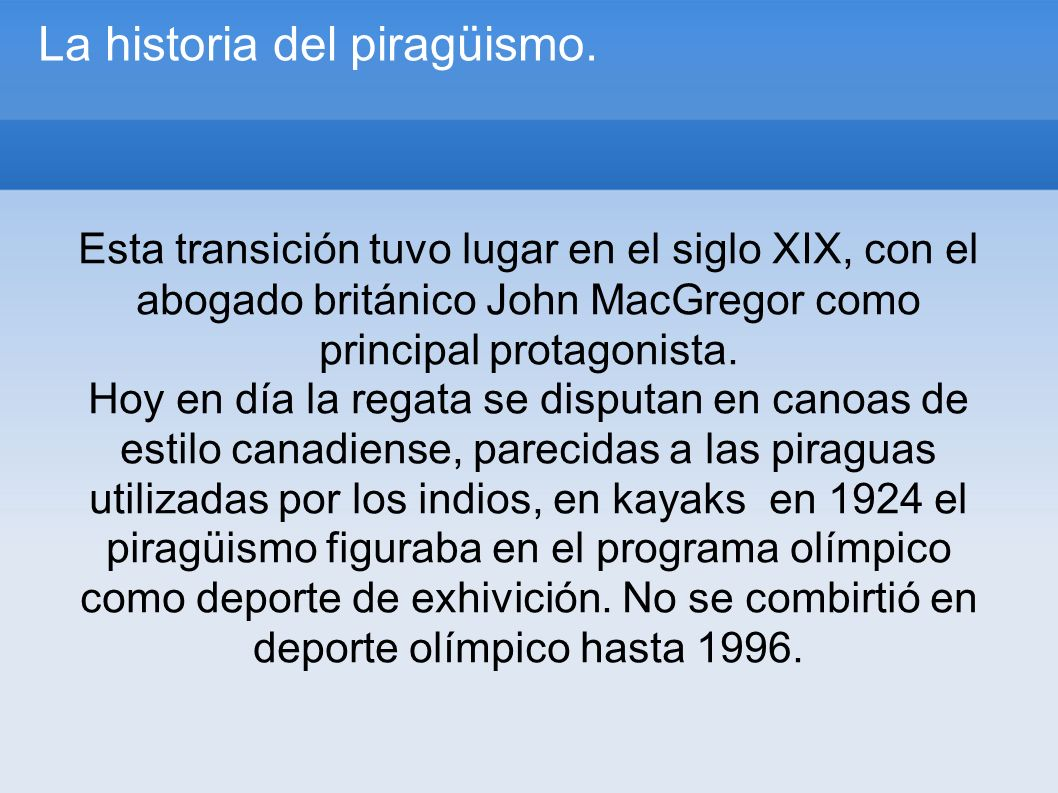 La historia del piragüismo.
