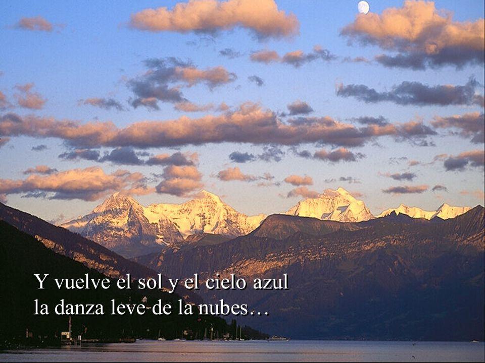 Y vuelve el sol y el cielo azul