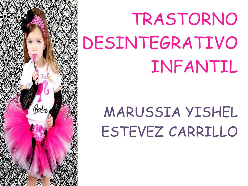 TRASTORNO DESINTEGRATIVO INFANTIL MARUSSIA YISHEL ESTEVEZ CARRILLO