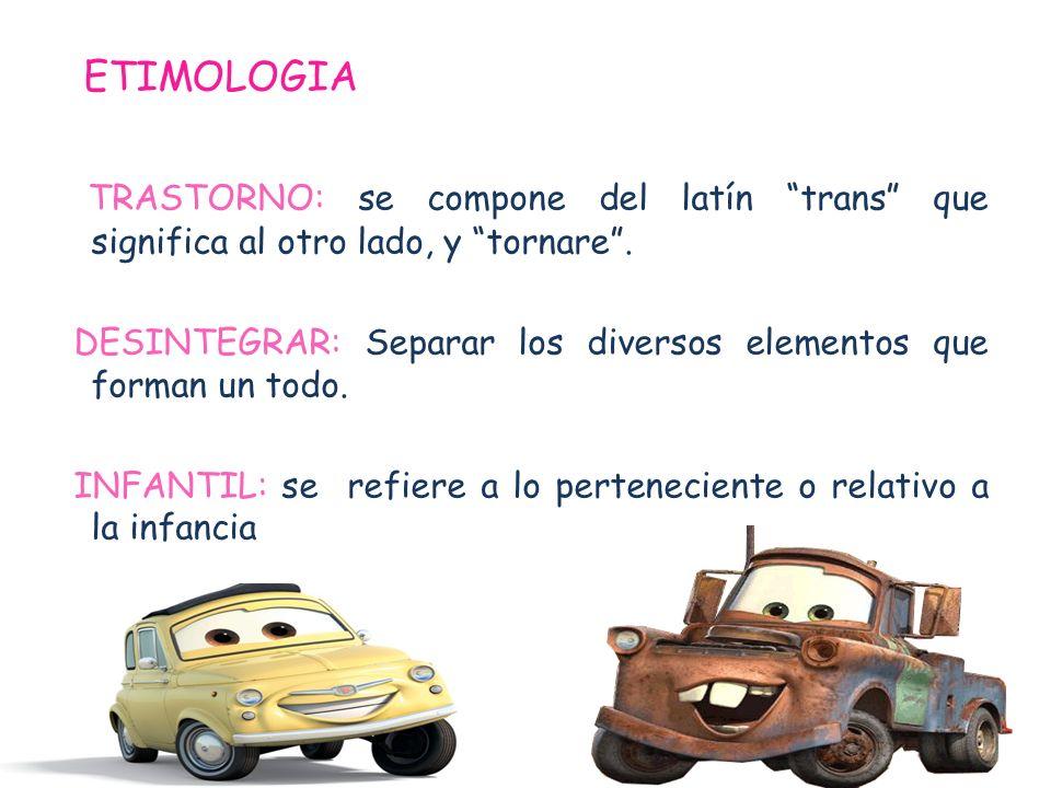 ETIMOLOGIA TRASTORNO: se compone del latín trans que significa al otro lado, y tornare .