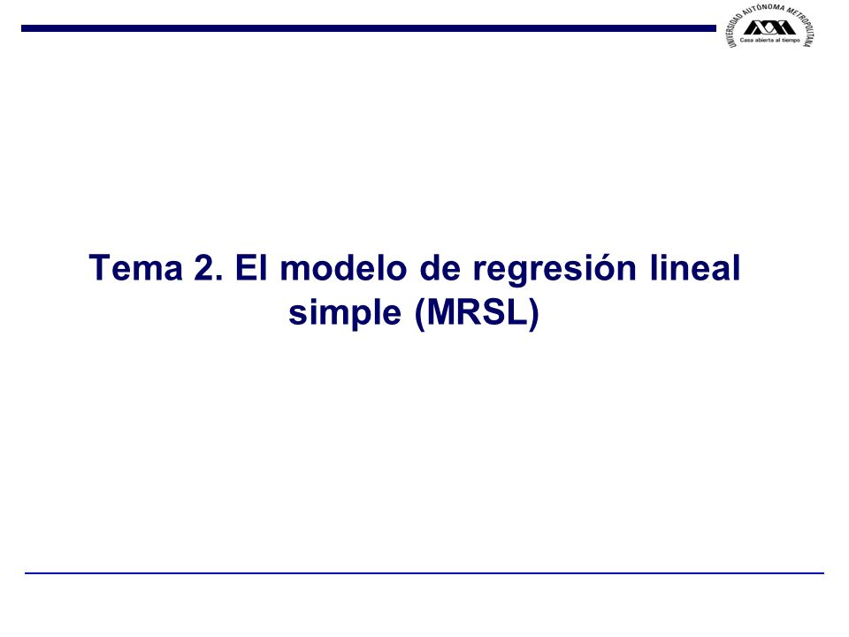 Tema 2. El modelo de regresión lineal simple (MRSL)