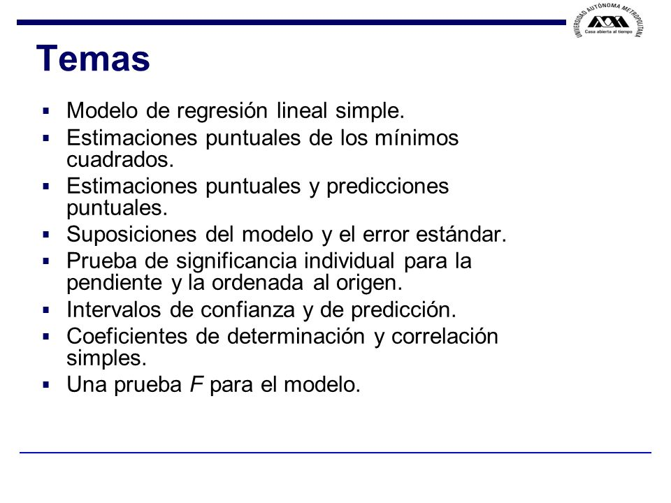 Temas Modelo de regresión lineal simple.
