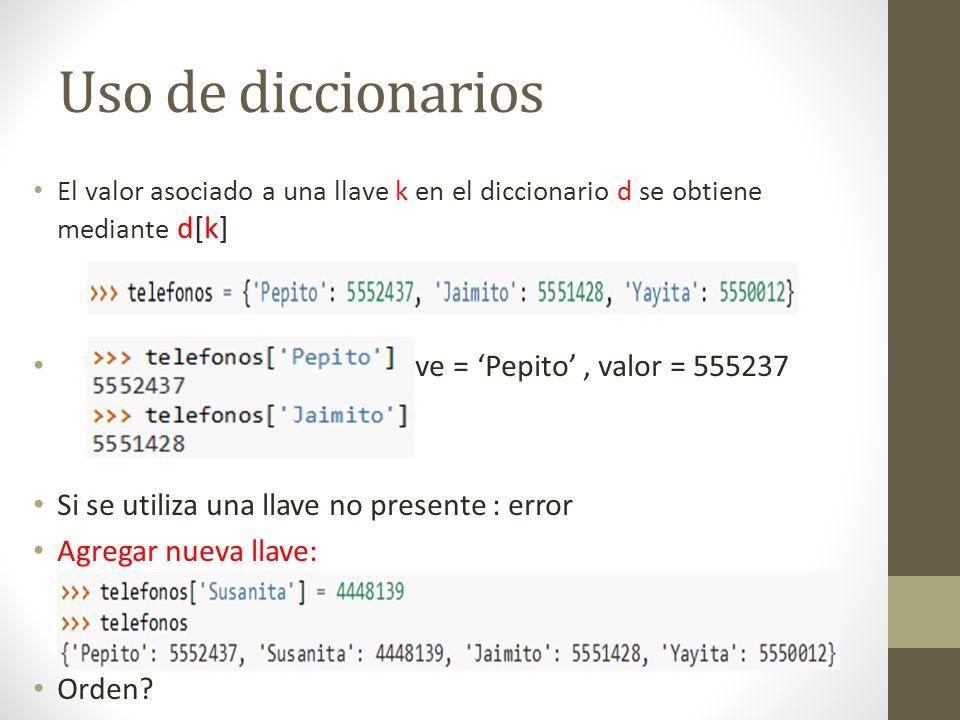 Uso de diccionarios llave = 'Pepito' , valor = 555237