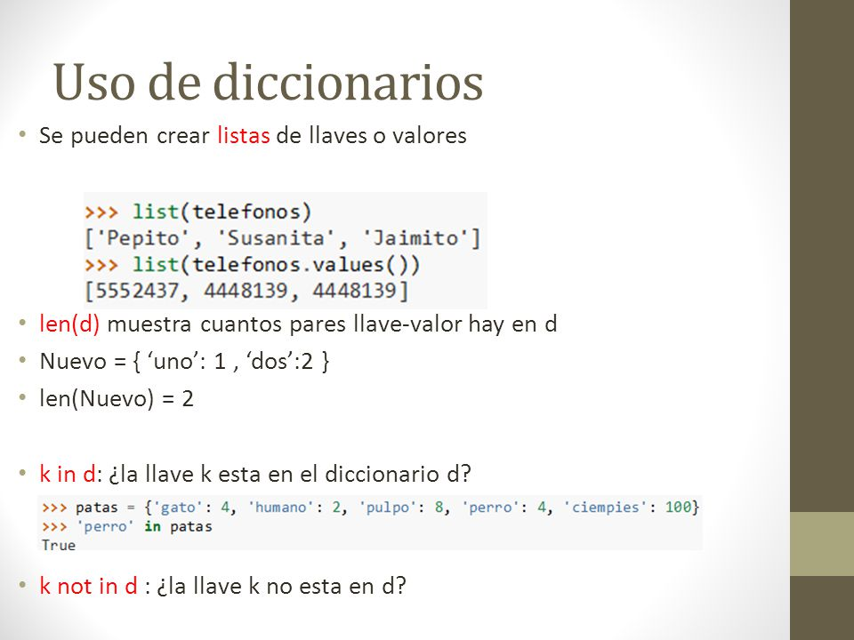 Uso de diccionarios Se pueden crear listas de llaves o valores