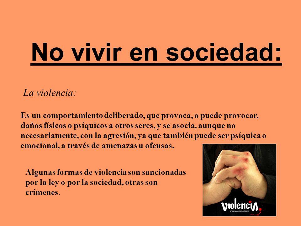 No vivir en sociedad: La violencia: