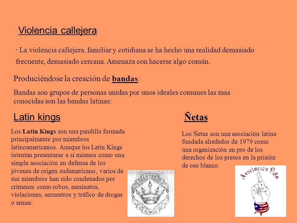 Violencia callejera Latin kings Ñetas