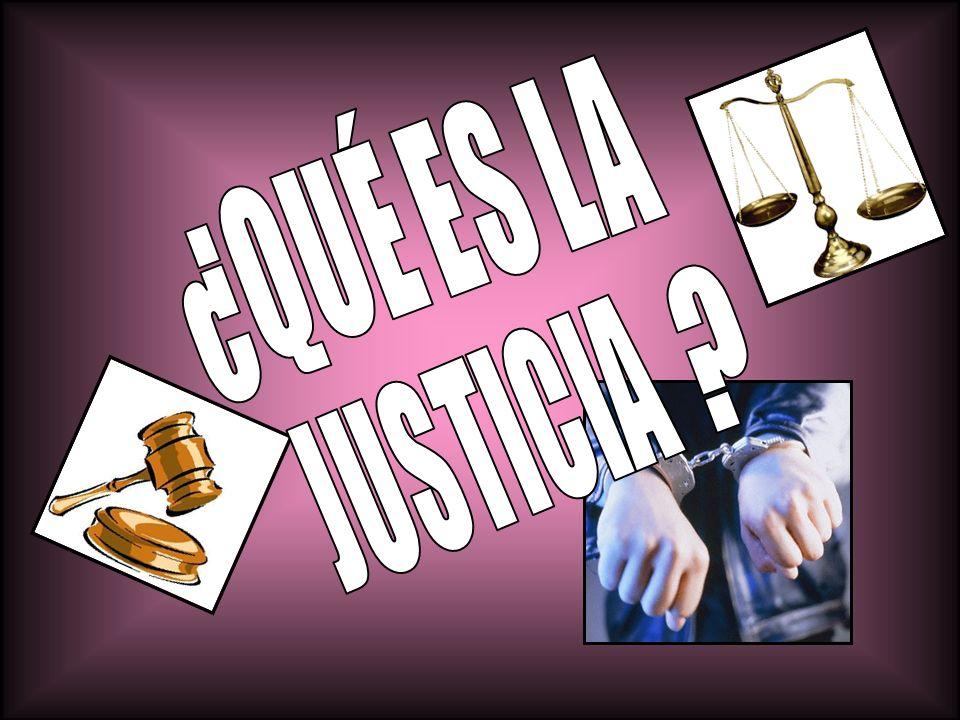 ¿QUÉ ES LA JUSTICIA