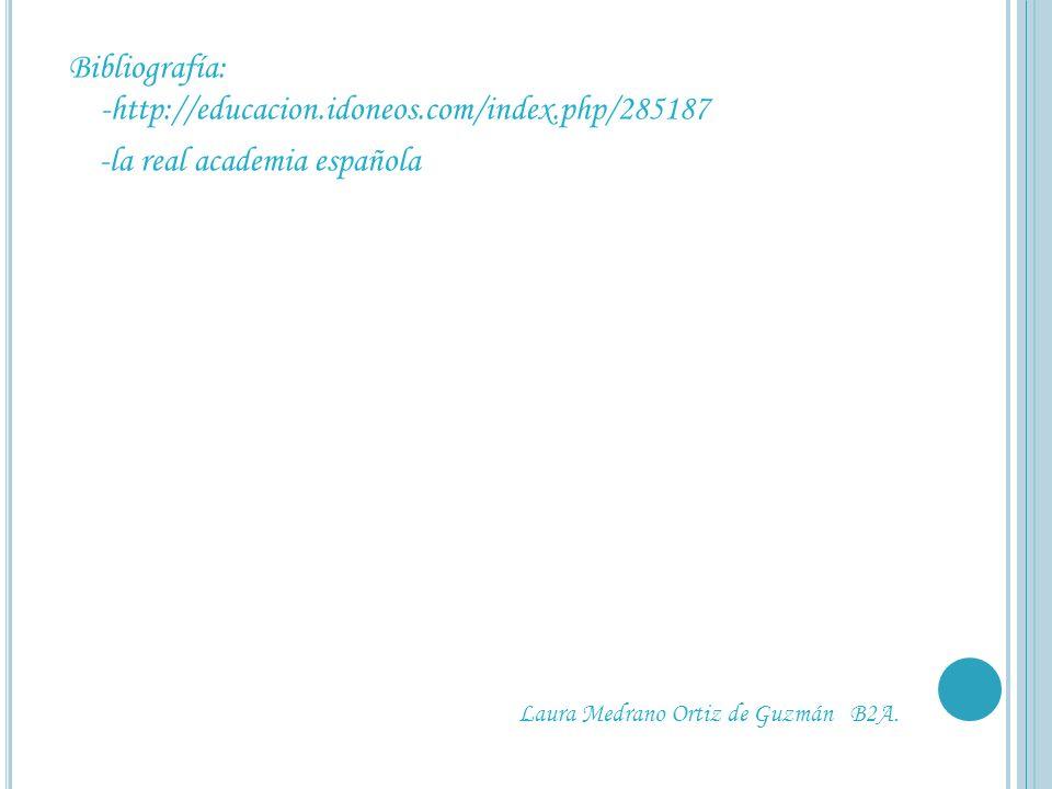 Bibliografía: -http://educacion.idoneos.com/index.php/285187