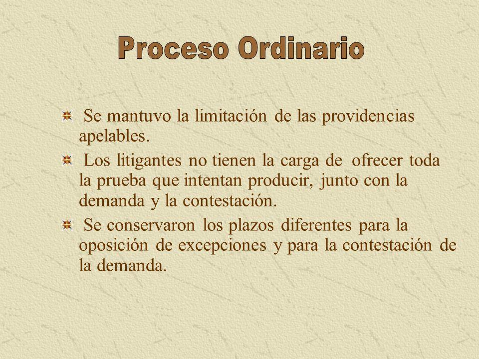 Proceso Ordinario Se mantuvo la limitación de las providencias apelables.