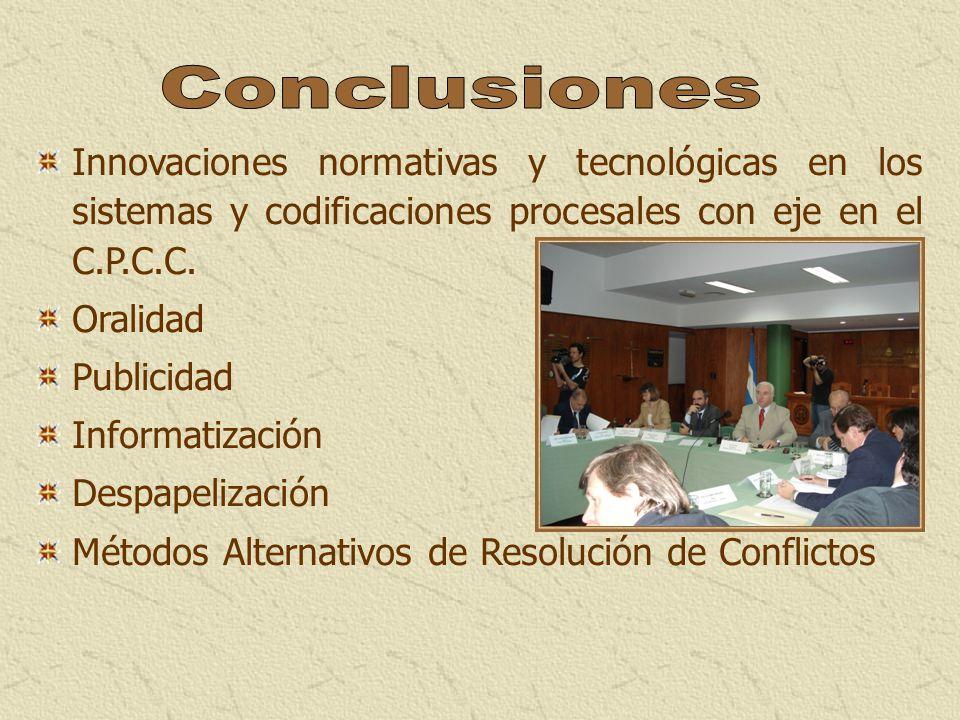 Conclusiones Innovaciones normativas y tecnológicas en los sistemas y codificaciones procesales con eje en el C.P.C.C.