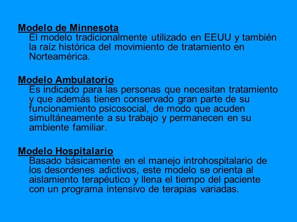 Modelo de Minnesota El modelo tradicionalmente utilizado en EEUU y también la raíz histórica del movimiento de tratamiento en Norteamérica.