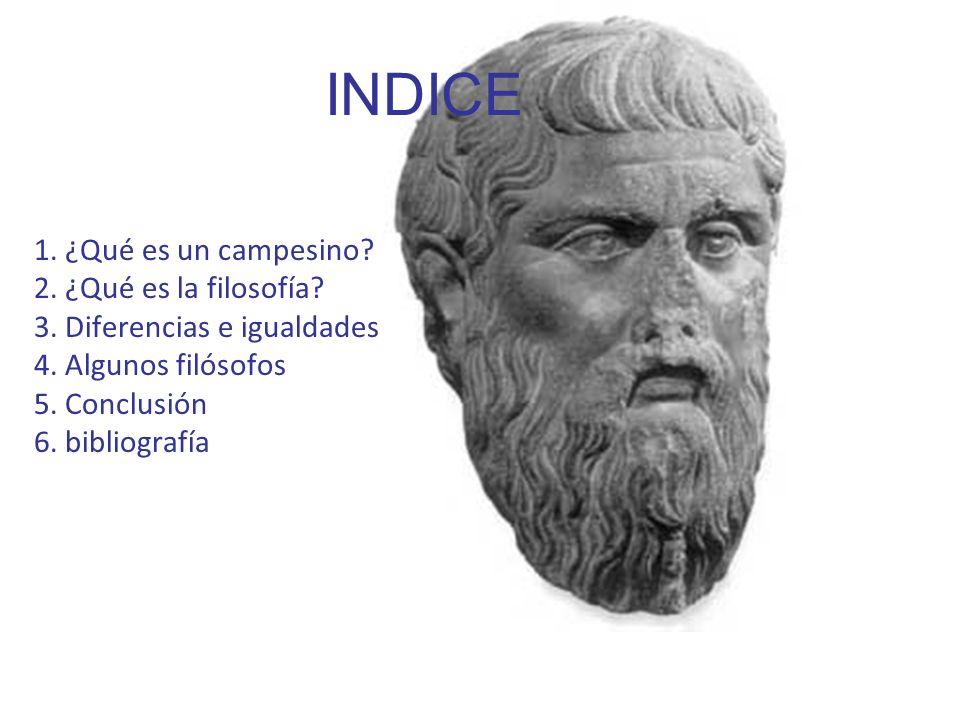 INDICE 1. ¿Qué es un campesino 2. ¿Qué es la filosofía