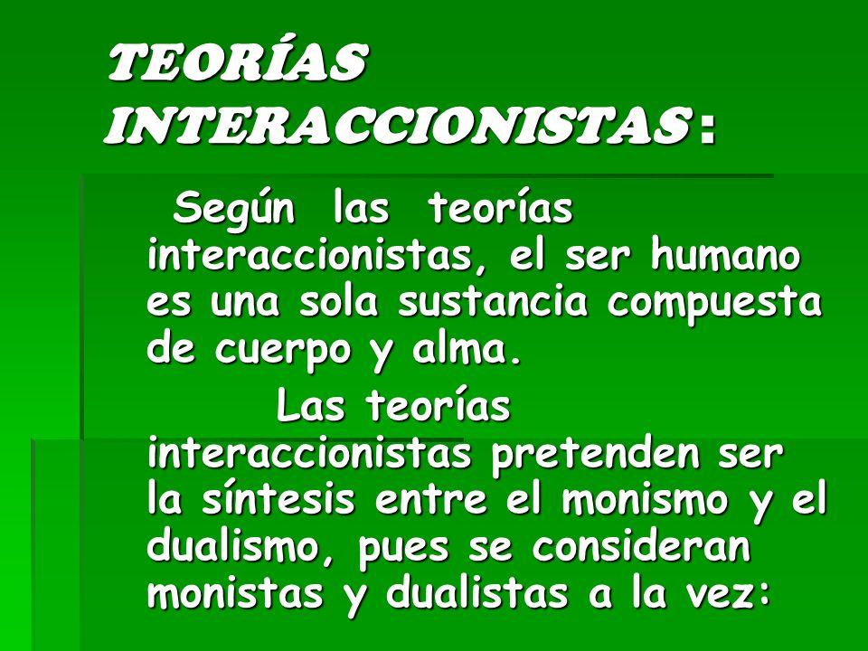 TEORÍAS INTERACCIONISTAS :