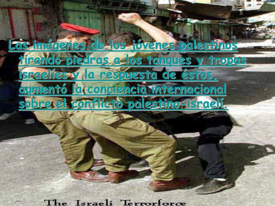 Las imágenes de los jóvenes palestinos tirando piedras a los tanques y tropas israelíes y la respuesta de éstos, aumentó la conciencia internacional sobre el conflicto palestino-israelí.