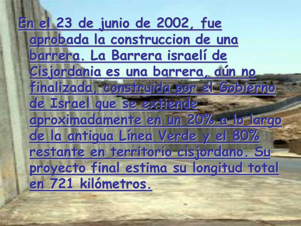 En el 23 de junio de 2002, fue aprobada la construccion de una barrera
